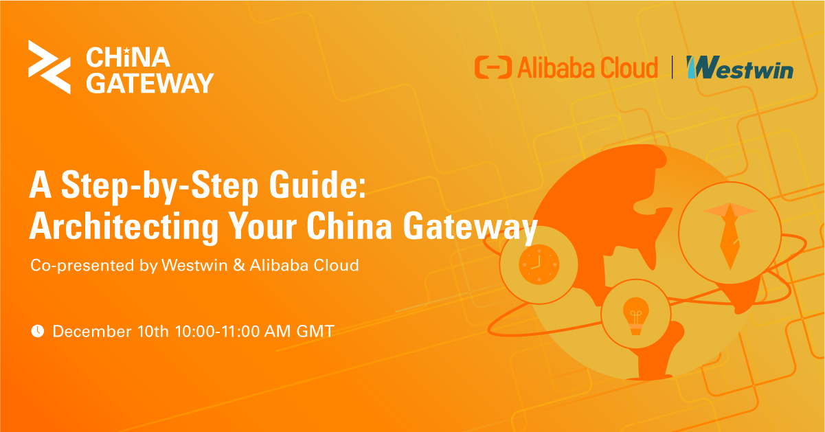 A Step-by-Step Guide: Architecting Your China Gateway [Webinar]